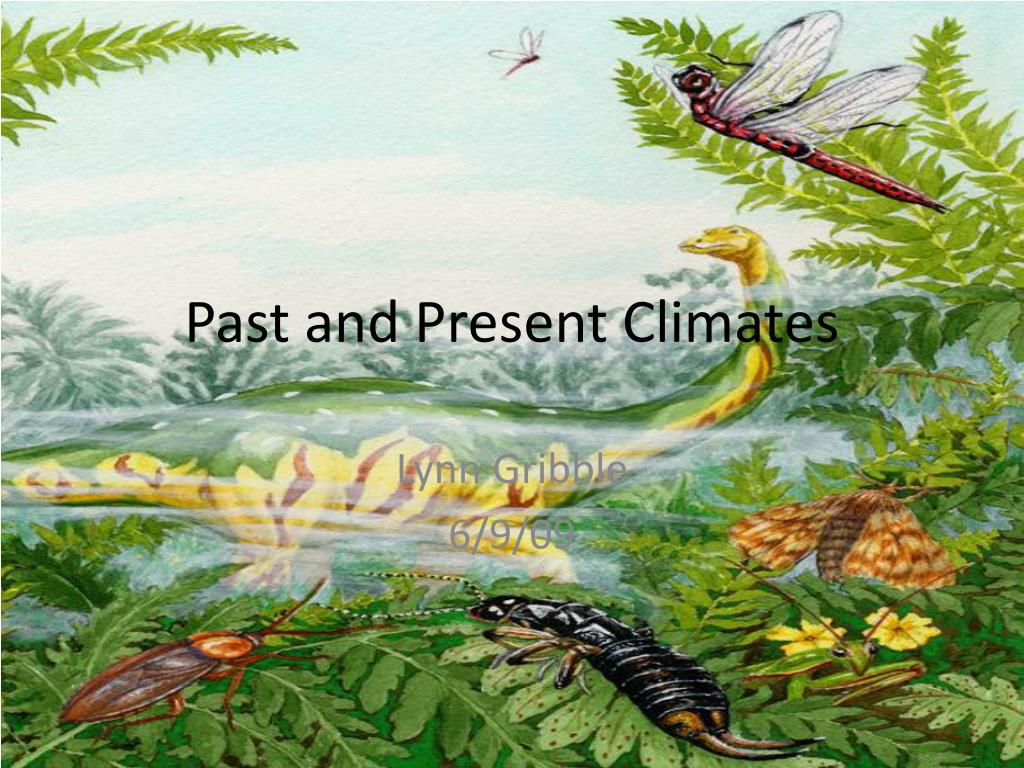 past and present climates l.