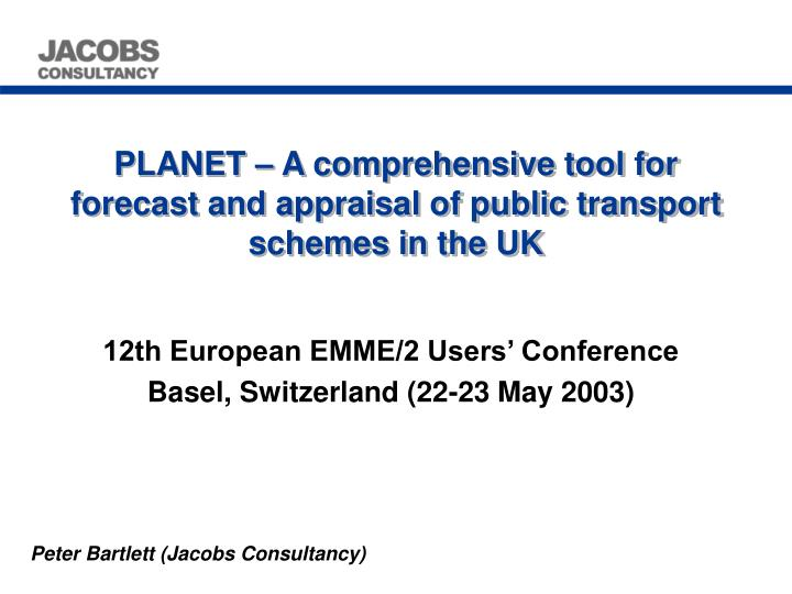 planet a comprehensive tool for forecast and appraisal of public transport schemes in the uk n.