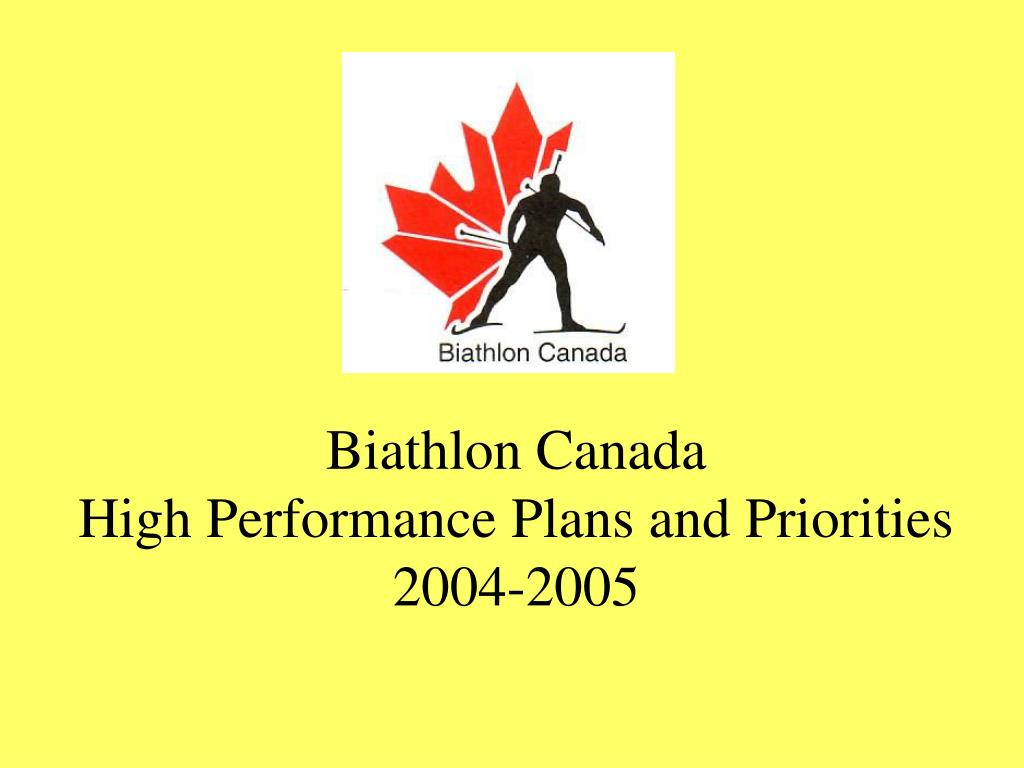 biathlon canada high performance plans and priorities 2004 2005 l.