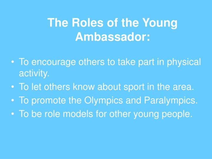 The roles of the young ambassador