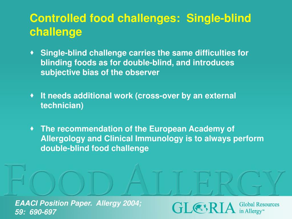 Controlled food challenges:  Single-blind challenge