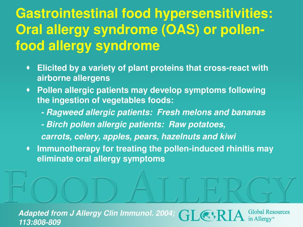 Gastrointestinal food hypersensitivities: Oral allergy syndrome (OAS) or pollen-food allergy syndrome