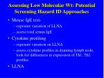assessing low molecular wt potential screening hazard id approaches