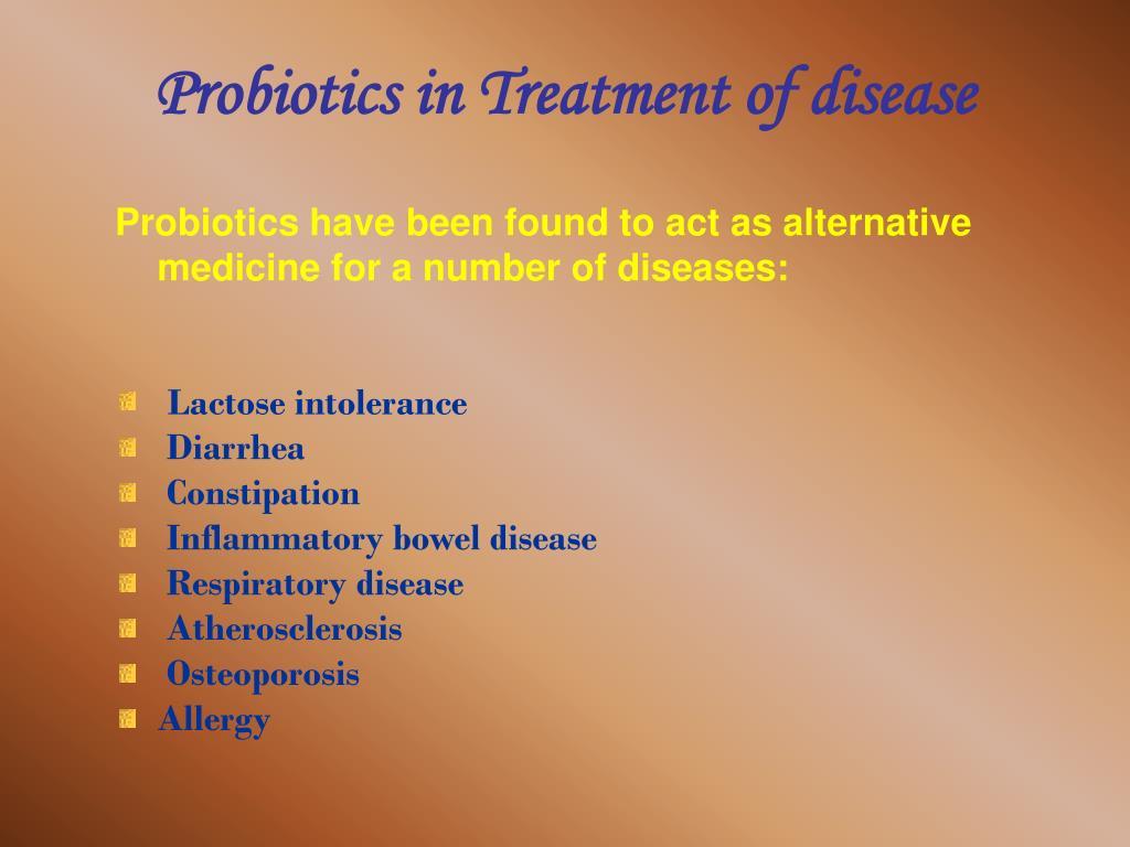 Probiotics in Treatment of disease