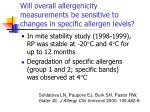 will overall allergenicity measurements be sensitive to changes in specific allergen levels