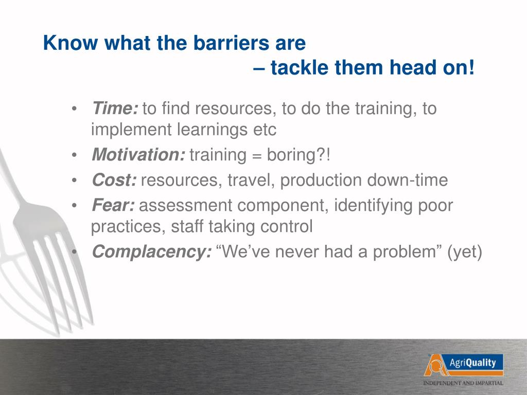 Know what the barriers are