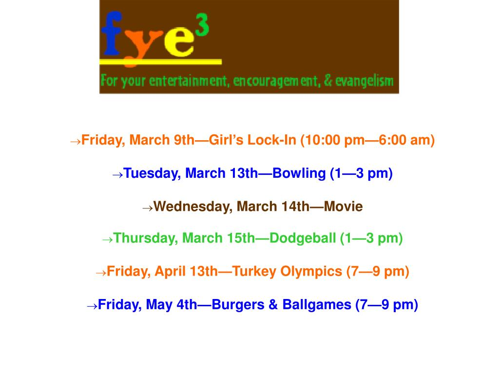 Friday, March 9th—Girl's Lock-In (10:00 pm—6:00 am)