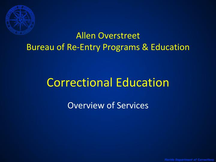 allen overstreet bureau of re entry programs education correctional education n.