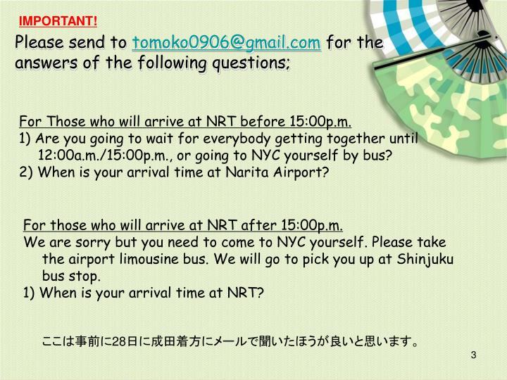 Please send to tomoko0906@gmail com for the answers of the following questions