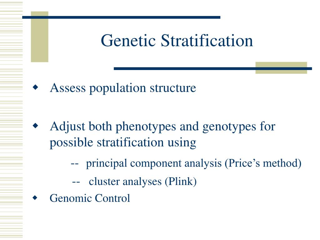 Genetic Stratification