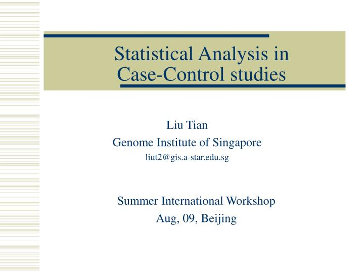Statistical analysis in case control studies