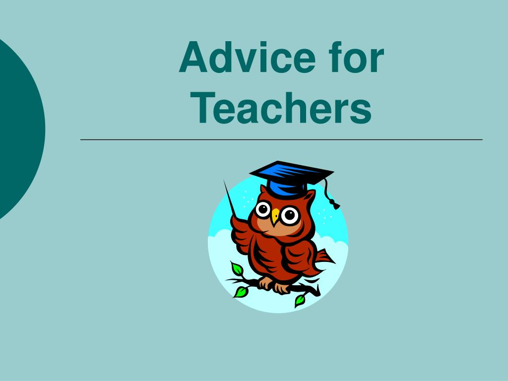 Advice for Teachers