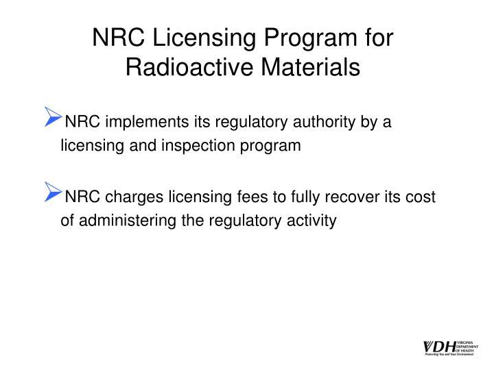 Nrc licensing program for radioactive materials