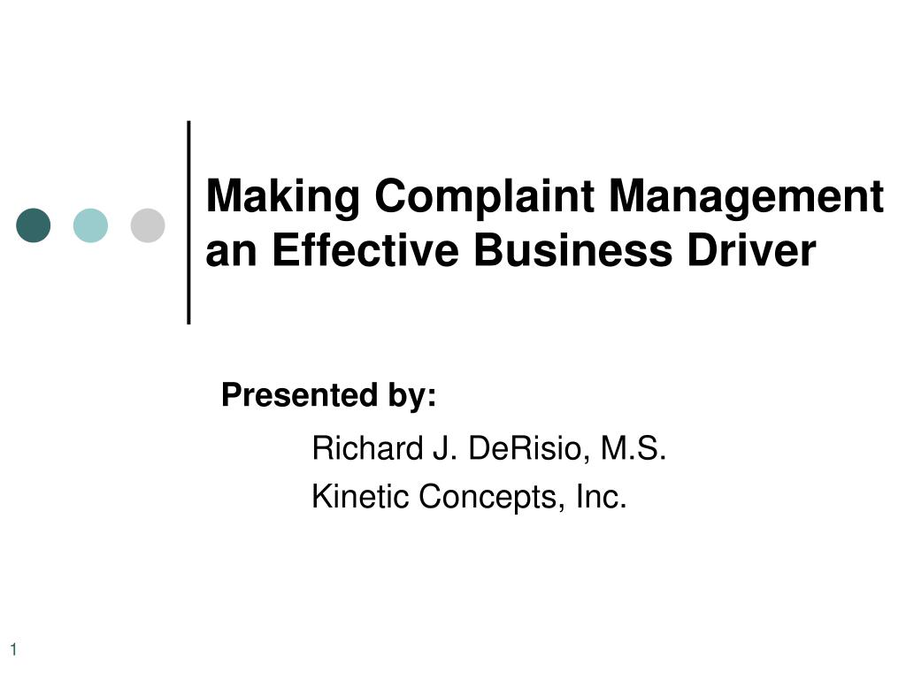 making complaint management an effective business driver l.