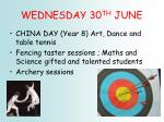 wednesday 30 th june