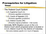 prerequisites for litigation venue