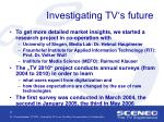 investigating tv s future