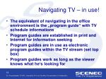 navigating tv in use