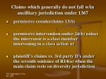 claims which generally do not fall w in ancilliary jurisdiction under 1367