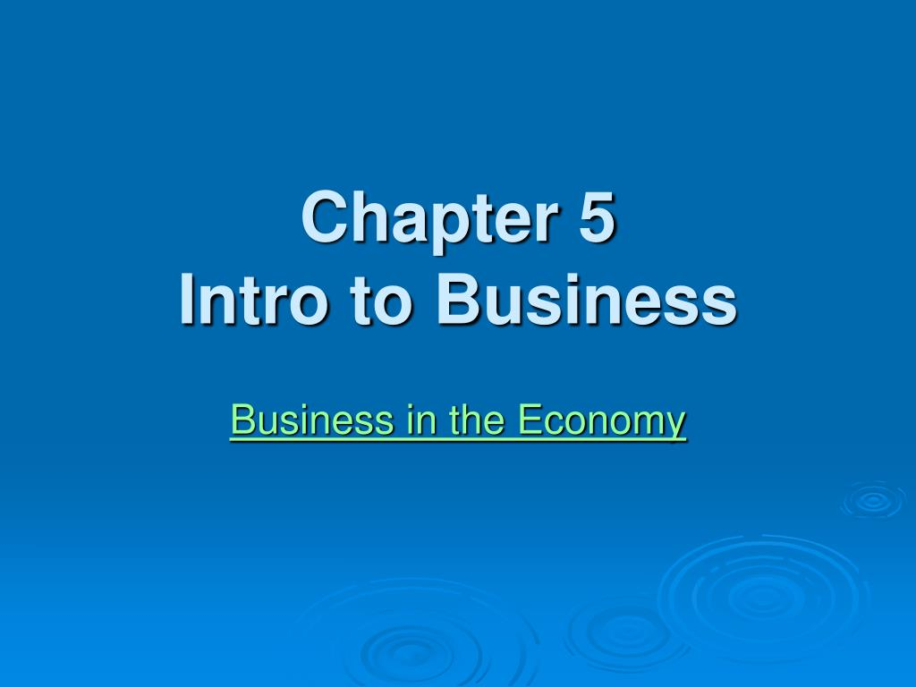 intro to business chapter five revie Name _____ class _____ date _____ activities and projects instructor's edition, chapters 1 –9 5 chapter study guide economic activity.