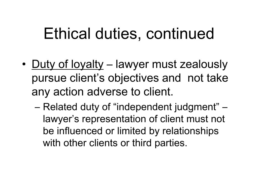 Ethical duties, continued