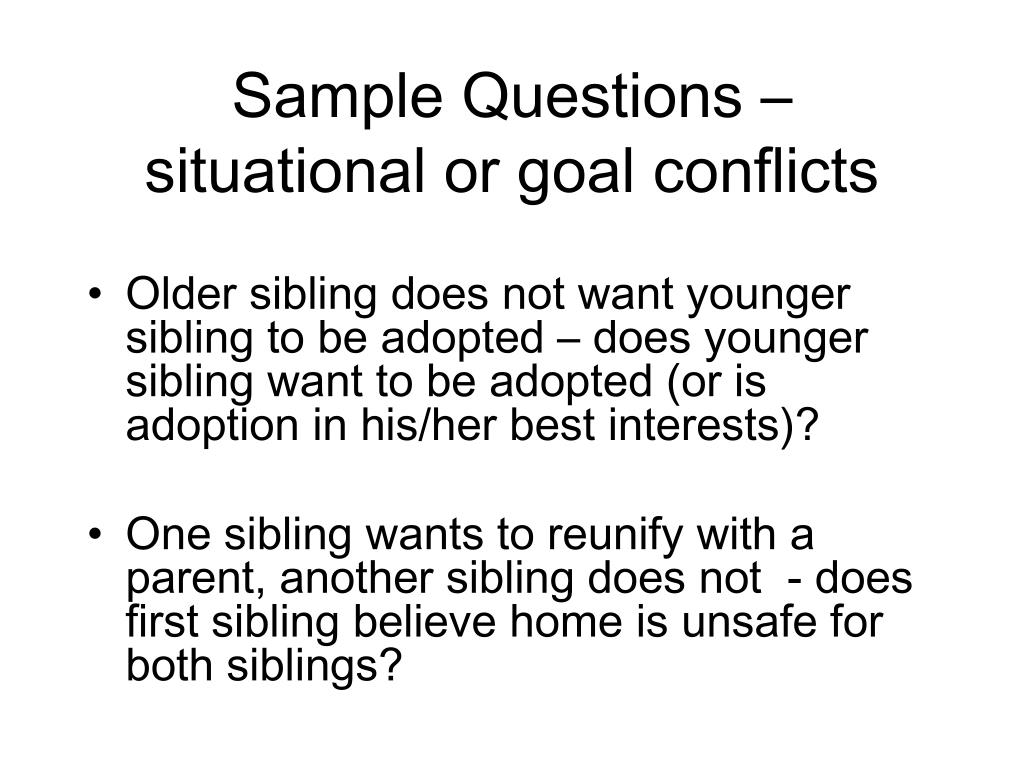 Sample Questions – situational or goal conflicts