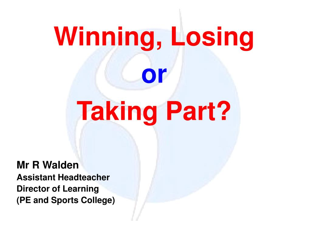 winning losing or taking part l.