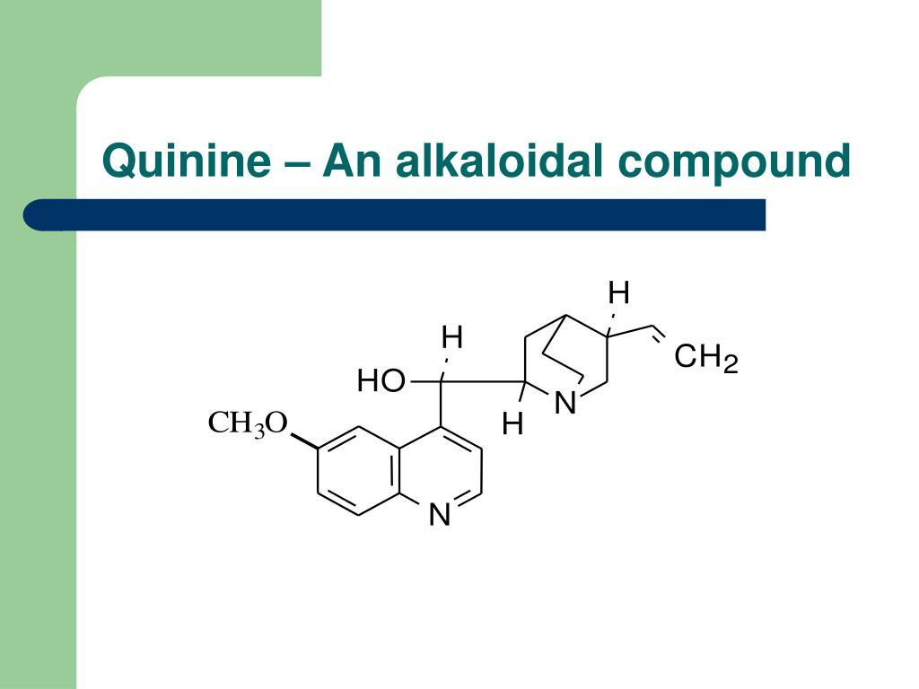 Quinine – An alkaloidal compound