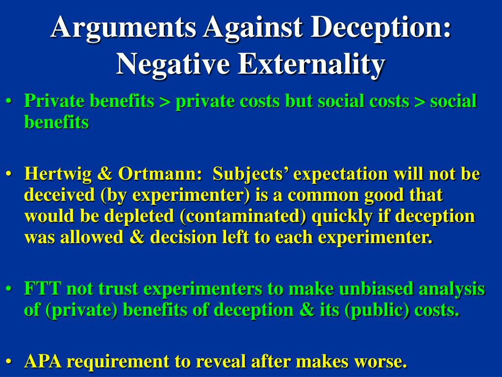 Arguments Against Deception: Negative Externality