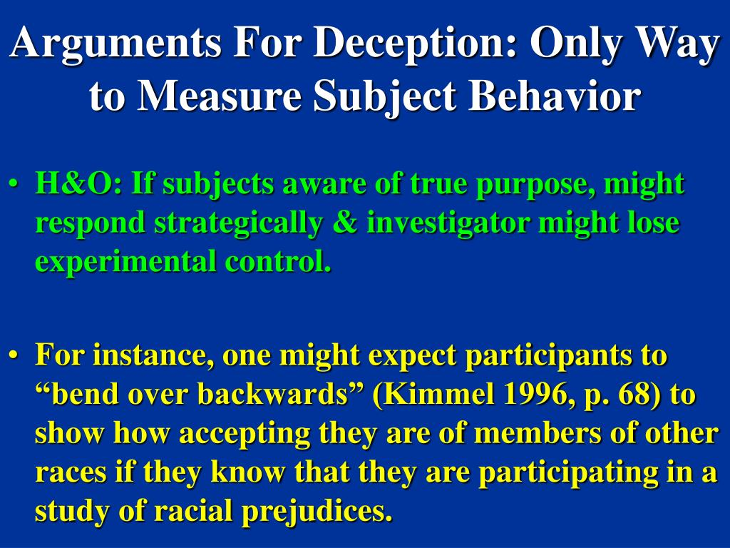 Arguments For Deception: Only Way to Measure Subject Behavior