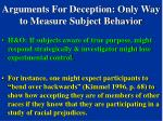 arguments for deception only way to measure subject behavior