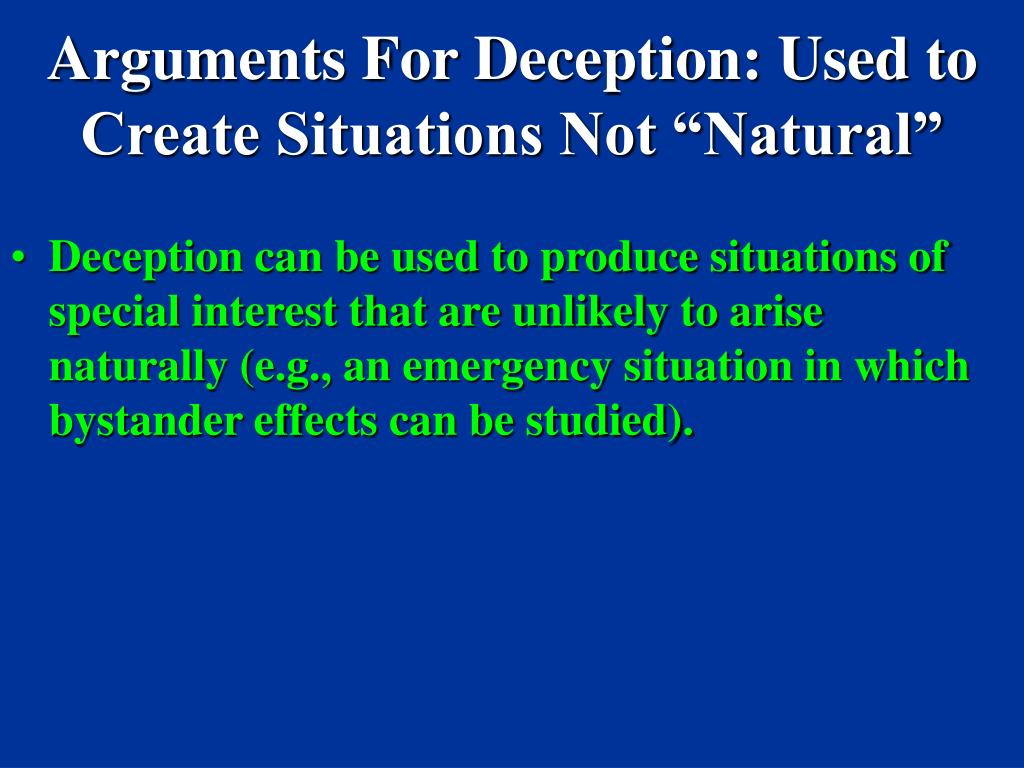 """Arguments For Deception: Used to Create Situations Not """"Natural"""""""