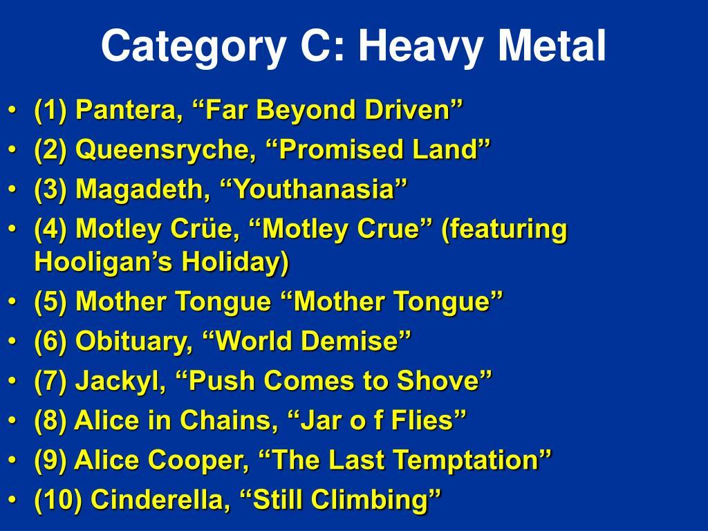 Category C: Heavy Metal