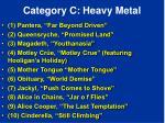 category c heavy metal