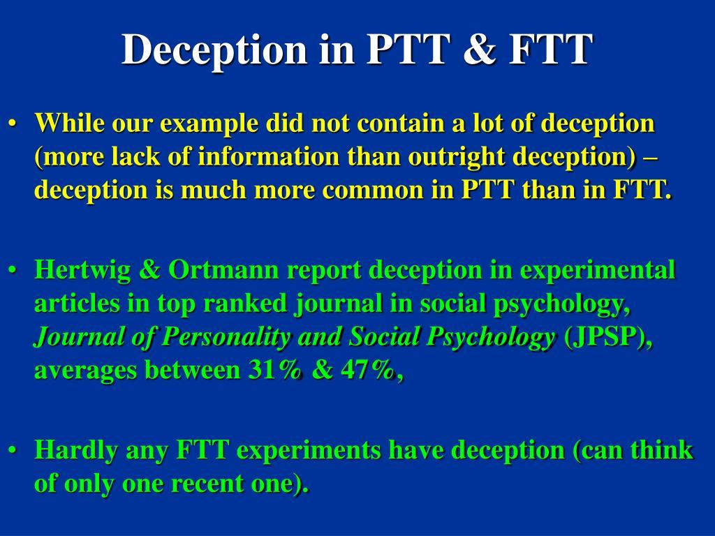 Deception in PTT & FTT