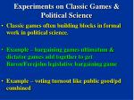 experiments on classic games political science