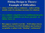fitting design to theory example of difficulties