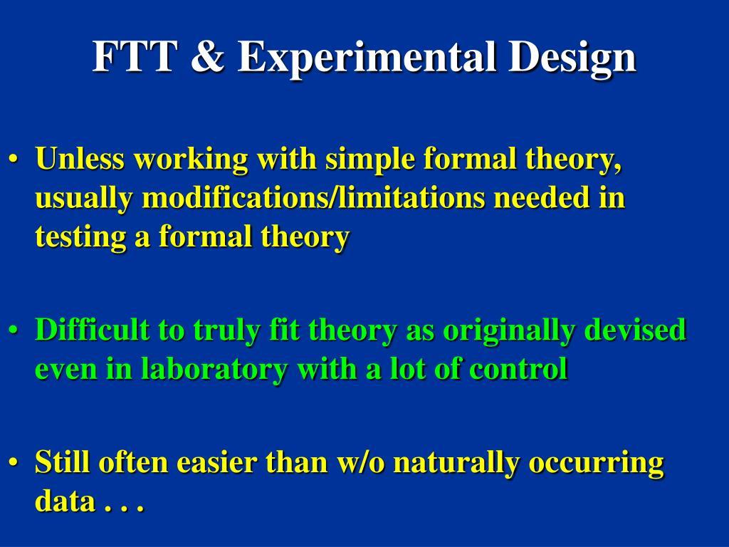 FTT & Experimental Design