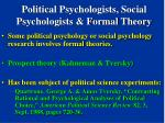 political psychologists social psychologists formal theory