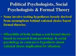 political psychologists social psychologists formal theory52