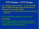ptt design v ftt design