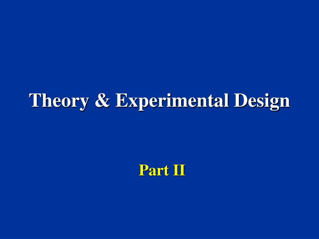 theory experimental design l.
