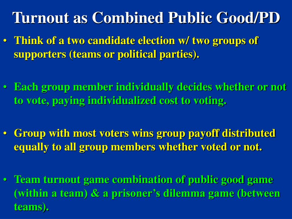 Turnout as Combined Public Good/PD