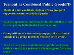 turnout as combined public good pd