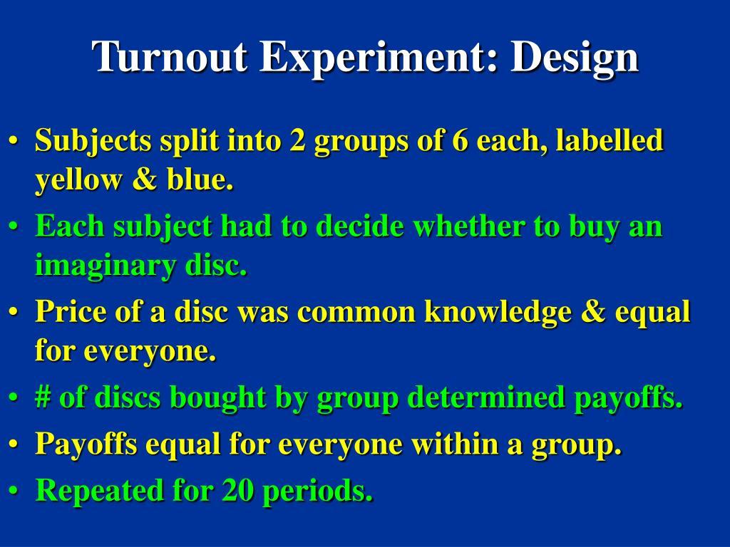 Turnout Experiment: Design