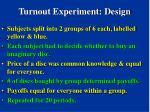 turnout experiment design