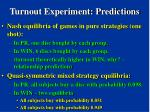turnout experiment predictions