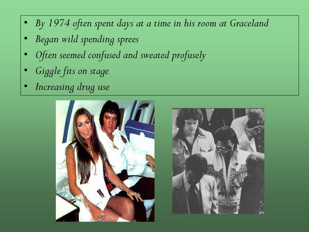 By 1974 often spent days at a time in his room at Graceland