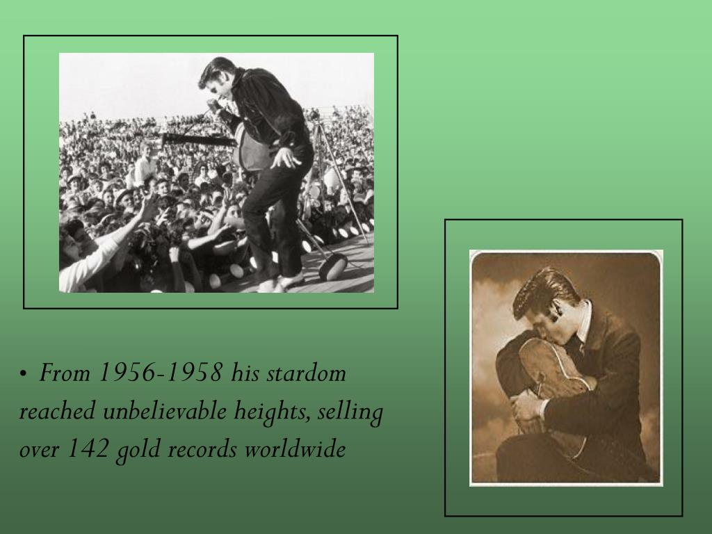 From 1956-1958 his stardom reached unbelievable heights, selling over 142 gold records worldwide
