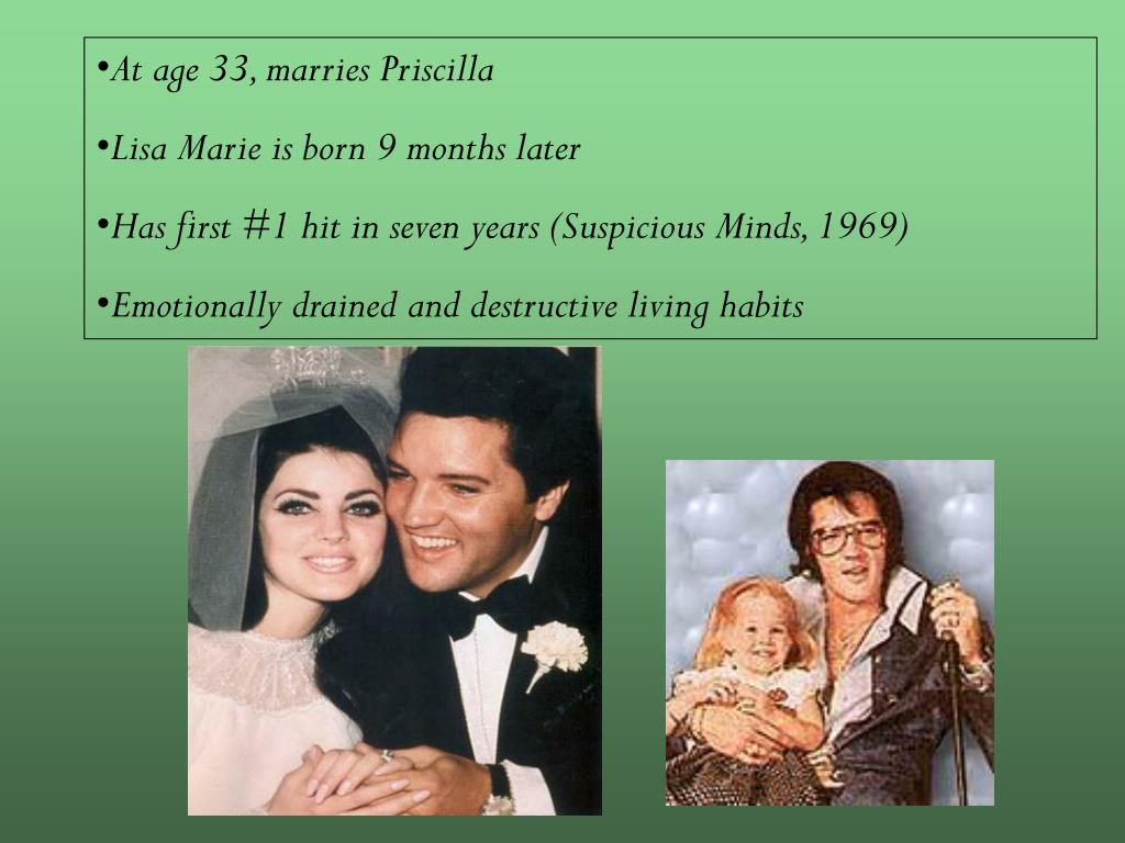 At age 33, marries Priscilla